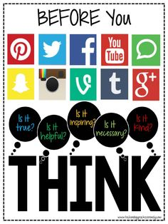 A fun way to remind students to be smart while being a Digital citizen! Remember the THINK acronym. True, Helpful, Inspiring, Necessary, Kind. Think Poster, Think Before You Post, Social Media Safety, Cyber Safety, Digital Footprint, Internet Safety, Digital Literacy, Media Literacy, Computer Lab