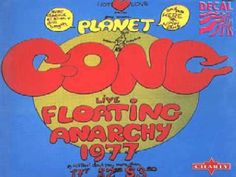 Gong - Floating Anarchy - Allez Ali Baba Blacksheep Have You Any Bull Sh...
