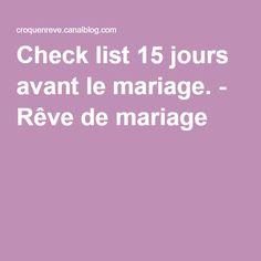 Check list 15 jours avant le mariage. - Rêve de mariage