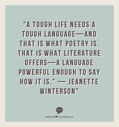 Jeanette Winterson quote about writing. I agree! Writing Quotes, Book Quotes, Me Quotes, Motivational Quotes, Love Words, Beautiful Words, Jeanette Winterson, Worth Quotes, I Love Books