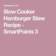 Slow Cooker Hamburger Stew Recipe - SmartPoints 3