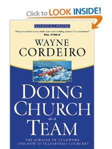 Doing Church as a Team: The Miracle of Teamwork and How It Transforms Churches: Dr. Wayne Cordeiro: 9780830736812: Amazon.com: Books