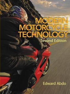 Modern Motorcycle Technology by Edward Abdo. $75.34. Publisher: Delmar Cengage Learning; 2 edition (February 17, 2012). 528 pages. Publication: February 17, 2012. Edition - 2. Save 42% Off!