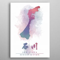 Ishikawa Watercolor Map Metal Print, get this awesome product from Takeda Art Displate now by clicking the image to the shop. Watercolor Map, Ishikawa, Print Artist, Cool Artwork, Art Prints, Metal, Colors, Awesome, Shop