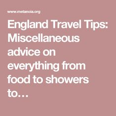 England Travel Tips: Miscellaneous advice on everything from food to showers to…