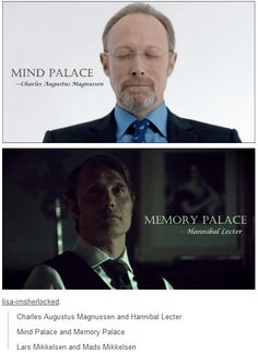 Hannibal - Sherlock<<I wonder if their palaces are in the same neighborhood. Located around Murder's Place or Sociopath's Avenue.