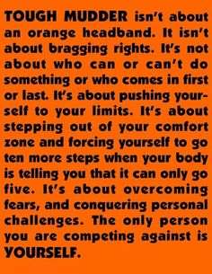 Everyone needs a challenge now and again. Maybe not this extreme but something that reminds you you're alive! Do something every day that pushes you out of your comfort zone.