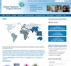 Global Paediatric Surgery Network: One of the websites we are most honored to have developed for a client and continue to maintain.  Helping the world by connecting highly trained paediatric surgeons & medical personal to Resource Needy Areas.  Visit the site: http://globalpaediatricsurgery.org/