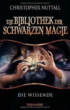Die Bibliothek der Schwarzen Magie 1: Die Wissende von Christopher Nuttall http://www.amazon.de/dp/3442264057/ref=cm_sw_r_pi_dp_GmjSvb0B5GCAK