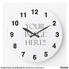 Create Your Own Round Large Clock Wall Clock Design, Text On Photo, Large Clock, Wall Clocks, Create Your Own, Chiming Wall Clocks, Big Clocks