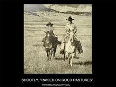 "Western Art by Shoofly, ""Raised on Good Pastures"""