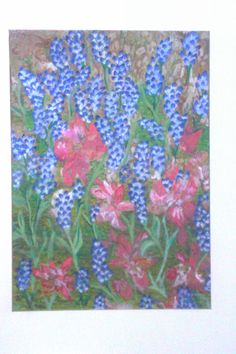 Texas Bluebonnets & some other flower - I painted this to be a set of 3 but only finished the one 19X27