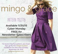 Mingo & Grace (adorable little girl's patterns) is releasing their 1st Women's pattern for FREE to newsletter subscribers on CYBER MONDAY ONLY. Sizes 2-26w. Sign up before Sunday, November 29th to get your FREE promo code to use on CYBER MONDAY only. www.mingoandgrace.com