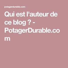 Qui est l'auteur de ce blog ? - PotagerDurable.com