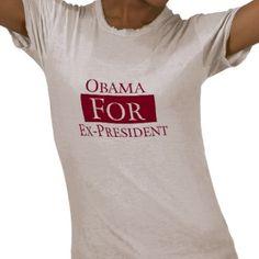 Obama For Ex-President Tee Shirt