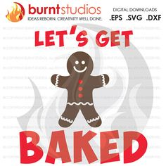 Digital File Let's Get Baked Gingerbread Man by BurntStudios