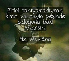Mevlana sözler - My WordPress Website Wise Quotes, Words Quotes, Motivational Quotes, Inspirational Quotes, Sayings, Caption For Yourself, Inside Job, Weird Dreams, Sufi