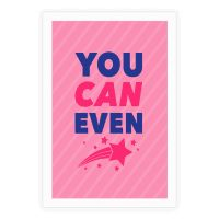 You Can Even Poster
