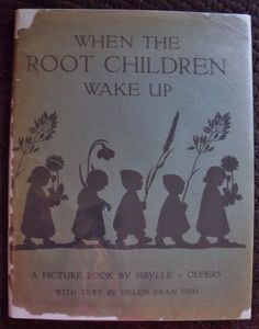 When The Root Children Wake Up - 1939 - Sibylle Olfers - Gorgeous illustrations