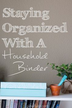 Stay Organized With A Household Binder