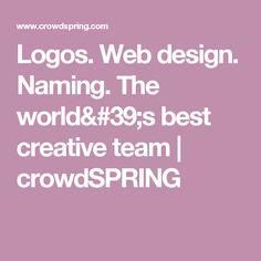Logos. Web design. Naming. The world's best creative team | crowdSPRING