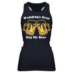 I NEED THIS SHIRT                Wedding Is Near Tank: Custom Junior Fit Bella Sheer Longer Length Rib Racerback Tank Top - Bridal Party Tees