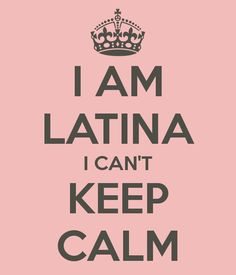 I AM LATINA I CAN'T KEEP CALM - KEEP CALM AND CARRY ON Image Generator - brought to you by the Ministry of Information