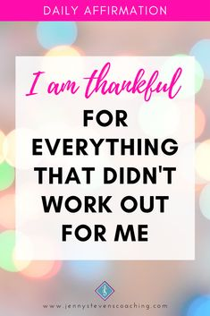 - I am thankful for everything that didn't work out for me! Positive Affirmations For Success, Daily Affirmations, Everything, Thankful, Calm, Positivity, Workout, Work Outs