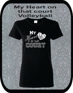 Personlized Glitter Volleyball Shirt My Heart is on that Court Customize With your number