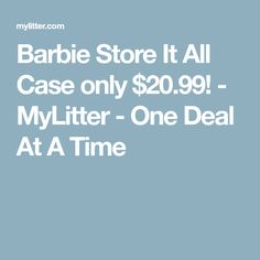 Barbie Store It All Case only $20.99! - MyLitter - One Deal At A Time