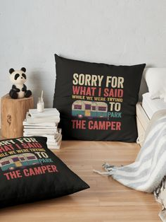 """""""Sorry For What I Said While Parking The Camper RV Can Cooler T-Shirt"""" Floor Pillow by ledungx84   Redbubble Beach Camping Tips, Diy Camping, Camping Gifts, Camping With Kids, Hiking Gifts, Camping Gadgets, Camping Tools, Camping Cooking, Camping Places"""