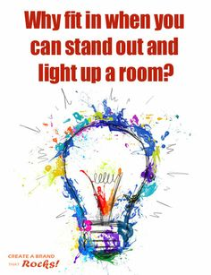 Yes, you have the power to light up a room with your gifts and talents! It's when you stop trying to be what you think others expect you to be and start being your true self that things happen!