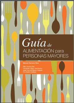 GUÍA DE ALIMENTACIÓN PARA PERSONAS MAYORES. PDF para descargar – Clinica Nutricional de Antioquia