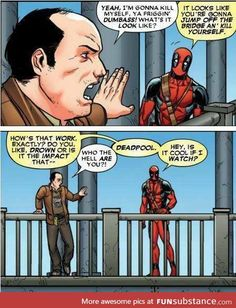 Just Deadpool being funny xD