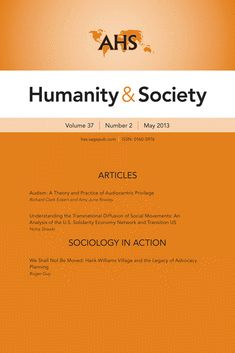 Humanity & Society , the official journal of the Association for Humanist Sociology, was first published in 1977 and has been published quarterly since Sociology, Theory, Sage, Journals, Cover, Salvia, Journal Art, Journal, Writers Notebook