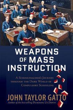 Weapons of Mass Instruction: A Schoolteacher's Journey through the Dark World of…