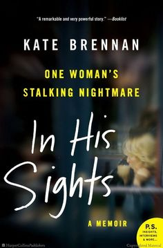 Browse Inside In His Sights by Kate Brennan. A hair-raising story about a woman stalked by her obsessed ex-boyfriend.