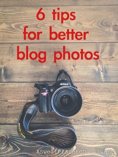 Tips for better blog photos from ASwellPlacetoDwell.com