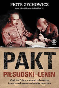 """""""Pakt Piłsudski-Lenin"""" Piotra Zychowicza to lektura obowiązkowa dla wszystkich miłośników Kresów wschodnich, choć Autor nie lubi tej ..."""