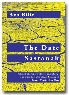 """Three short stories with vocabulary section for learners of Croatian with English introduction by Ana Bilić - Level 5: Perfection Plus – up to 2,800 words Exciting short stories – """"The Date / Sastanak"""", """"Pendant / Privjesak"""" and """"Balcony / Balkon"""" – tell about love, revenge and curiosity. #croatian #language #learning #books #reader #ebooks #readingmaterials #shortstories #easycroatian #audiooks Croatian Language, Books To Read, Reading Books, Level 5, Revenge, Short Stories, Vocabulary, Novels, Ebooks"""