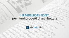 Scegliere un font per le tavole o per il portfolio è uno stress? Ecco i 9 font per l'architettura più amati e la guida a come sceglierli e abbinarli!