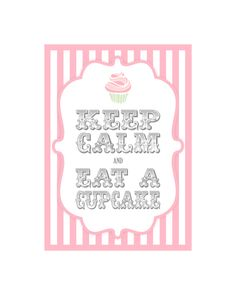 The Cottage Market: Keep Calm Eat a Cupcake...A Sweet Treat for You. LOVE #thecottagemarket