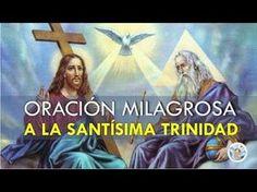 ORACIÓN MILAGROSA A LA SANTÍSIMA TRINIDAD, PARA PEDIR POR NUESTRA SALUD, PROTECCIÓN Y PROSPERIDAD - YouTube