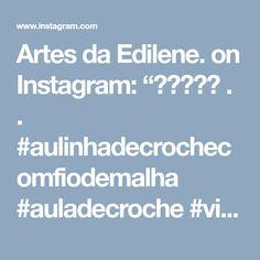 "Artes da Edilene. on Instagram: ""🌼💛🐣💛🌼 . . #aulinhadecrochecomfiodemalha #auladecroche #videoaula #videoaulacrochefiodemalha"""