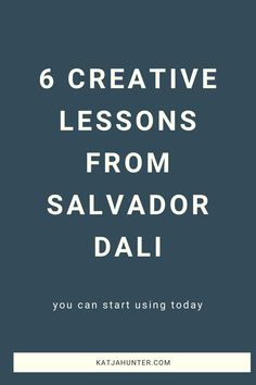 6 Creative Lessons From Salvador Dali You Can Start Using Today — Katja Hunter, creative entrepreneurship Creative Business, Business Tips, I Respect You, Coach Me, Salvador Dali, Learn To Love, Creative Thinking, Creative People, Love People