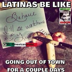 Latinas be like... Going out of town for a couple of days.