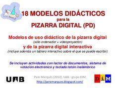 18 modelos didácticos de uso de la pizarra digital by Pere Marquès, via Slideshare