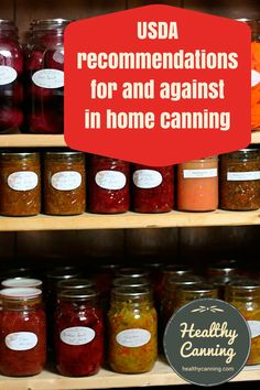 "A list of explicit ""for and against"" home canning recommendations from the USDA."