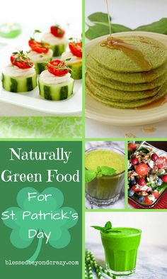 Naturally Green Food for St. Patrick's Day - #blessedbeyondcrazy #stpatricksday #green #natural #food #glutenfree