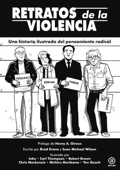 Portraits of Violence: An Illustrated History of Radical Thinking. Written by Brad Evans and Sean Michael Wilson. Illustrated by Inko, Carl Thompson, Robert Brown, Chris Mackenzie, Michiru Morikawa and Yen Quach. Hannah Arendt, Susan Sontag, Noam Chomsky, Michael Wilson, Writing, Yen, Graphic Novels, Portraits, Brown